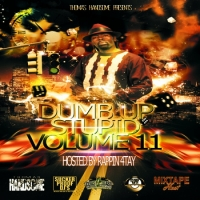 Dumb Up, Stupid! Vol 11 Hosted by Rappin 4​-​Tay by Thomas Handsome Presents
